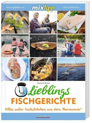 mixtipp: Lieblingsfischgerichte - Gerhard Walter |