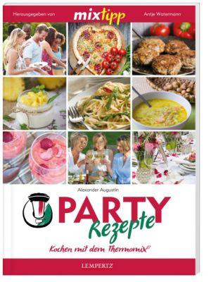 MIXtipp: Party-Rezepte - Alexander Augustin |