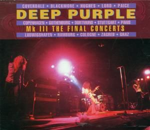 Mk 3 The Final Concerts, Deep Purple