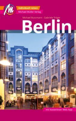 MM-City: Berlin Reiseführer Michael Müller Verlag, Michael Bussmann, Gabriele Tröger