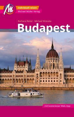 MM-City: Budapest Reiseführer Michael Müller Verlag, Michael Wistuba, Barbara Reiter