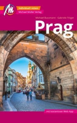 MM-City: Prag Reiseführer Michael Müller Verlag, Michael Bussmann, Gabriele Tröger
