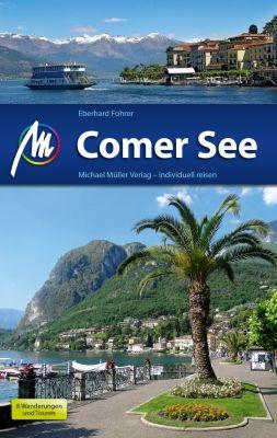 MM-Reiseführer: Comer See Reiseführer Michael Müller Verlag, Eberhard Fohrer