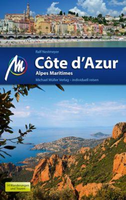 MM-Reiseführer: Côte d'Azur Reiseführer Michael Müller Verlag, Ralf Nestmeyer