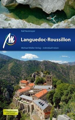 MM-Reiseführer: Languedoc-Roussillon Reiseführer Michael Müller Verlag, Ralf Nestmeyer