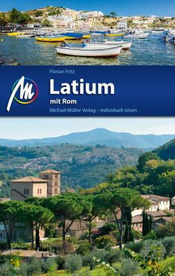 MM-Reiseführer: Latium mit Rom Reiseführer Michael Müller Verlag, Florian Fritz