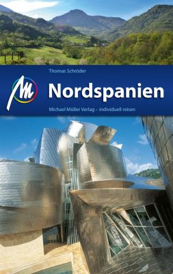 MM-Reiseführer: Nordspanien Reiseführer Michael Müller Verlag, Thomas Schröder