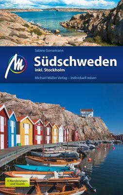 MM-Reiseführer: Südschweden Reiseführer Michael Müller Verlag, Sabine Gorsemann