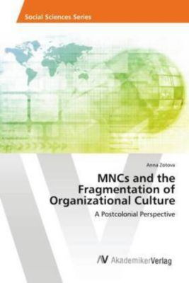 MNCs and the Fragmentation of Organizational Culture, Anna Zotova