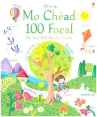 Mo Chéad 100 Focal / My First 100 Words in Irish, Felicity Brooks, Sophia Touliatou