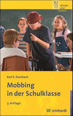 Mobbing in der Schulklasse, Karl E. Dambach