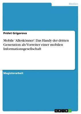 Mobile 'Alleskönner': Das Handy der dritten Generation als Vorreiter einer mobilen Informationsgesellschaft, Pròlet Grigorova