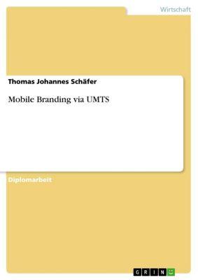 Mobile Branding via UMTS, Thomas Johannes Schäfer