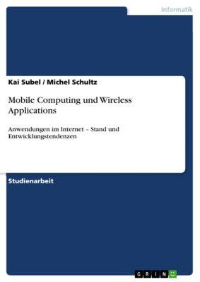 Mobile Computing und Wireless Applications, Kai Subel, Michel Schultz