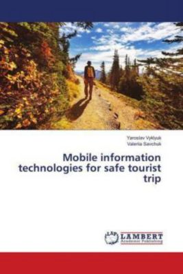 Mobile information technologies for safe tourist trip, Yaroslav Vyklyuk, Valeriia Savchuk