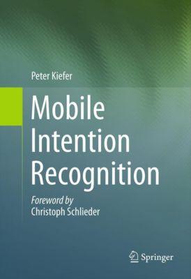 Mobile Intention Recognition, Peter Kiefer