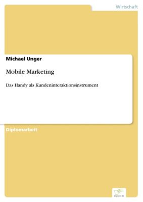 Mobile Marketing, Michael Unger