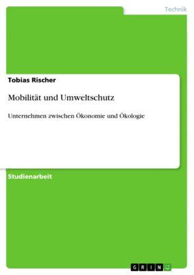 Mobilität und Umweltschutz, Tobias Rischer