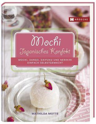 Mochi, Dango, Daifuku und Nerikiri - Mathilda Motte pdf epub