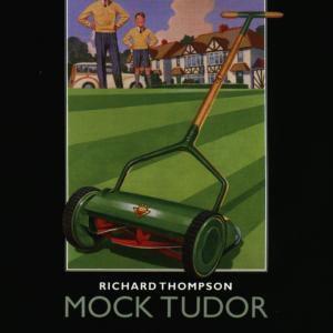 Mock Tudor, Richard Thompson