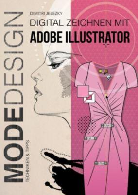 Modedesign - Digital Zeichnen mit Adobe Illustrator, Dimitri Jelezky