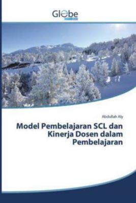 Model Pembelajaran SCL dan Kinerja Dosen dalam Pembelajaran, Abdullah Aly