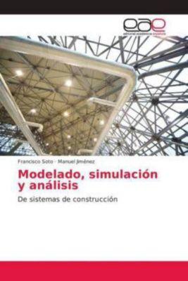 Modelado, simulación y análisis, Francisco Soto, Manuel Jiménez
