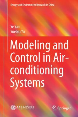 Modeling and Control in Air-conditioning Systems, Ye Yao, Yuebin Yu