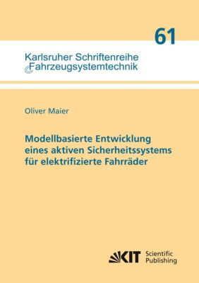 Modellbasierte Entwicklung eines aktiven Sicherheitssystems für elektrifizierte Fahrräder, Oliver Maier