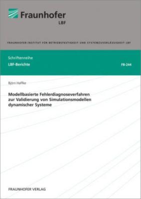 Modellbasierte Fehlerdiagnoseverfahren zur Validierung von Simulationsmodellen dynamischer Systeme, Björn Haffke