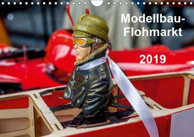 Modellbau -Flohmarkt 2019 (Wandkalender 2019 DIN A4 quer), Gabriele Kislat