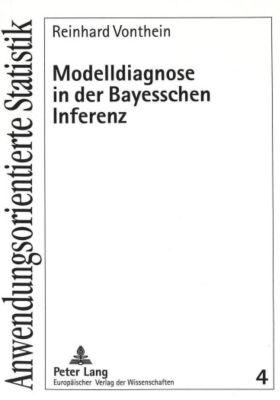Modelldiagnose in der Bayesschen Inferenz, Reinhard Vonthein
