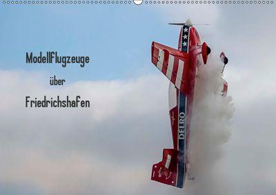 Modellflugzeuge über Friedrichshafen (Wandkalender 2019 DIN A2 quer), Gabriele Kislat