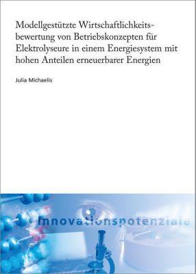 Modellgestützte Wirtschaftlichkeitsbewertung von Betriebskonzepten für Elektrolyseure in einem Energiesystem mit hohen Anteilen erneuerbarer Energien., Julia Michaelis