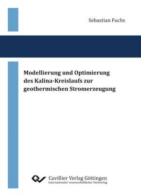 Modellierung und Optimierung des Kalina-Kreislaufs zur geothermischen Stromerzeugung - Sebastian Fuchs pdf epub