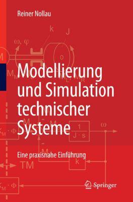 Modellierung und Simulation technischer Systeme, Reiner Nollau