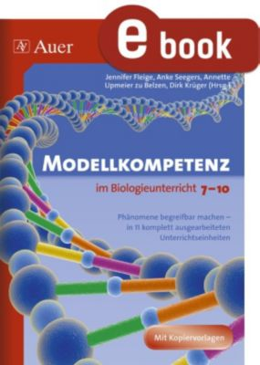 Modellkompetenz im Biologieunterricht Klasse 7-10, Krüger, Seegers, Upmeier zu Belzen, Fleige