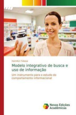 Modelo integrativo de busca e uso de informação, Hamilton Tabosa