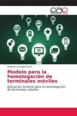 Modelo para la homologación de terminales móviles, Wbeymar Carvajal Pinzón