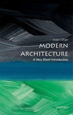 Modern Architecture: A Very Short Introduction, Adam Sharr