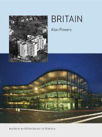 Modern Architectures in History: Britain, Alan Powers