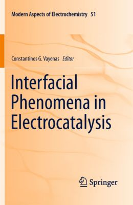 Modern Aspects of Electrochemistry: Interfacial Phenomena in Electrocatalysis