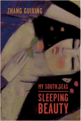 Modern Chinese Literature from Taiwan: My South Seas Sleeping Beauty, Guixing Zhang