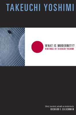 Modern Chinese Literature from Taiwan: What Is Modernity?, Takeuchi Yoshimi