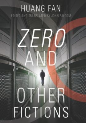 Modern Chinese Literature from Taiwan: Zero and Other Fictions, Fan Huang