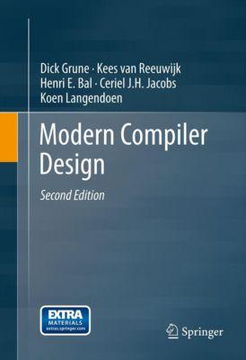 Modern Compiler Design, Henri E. Bal, Dick Grune, Kees Van Reeuwijk, Koen Langendoen, Ceriel J.H. Jacobs