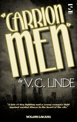 Modern Dreams: Carrion Men, V.C. Linde