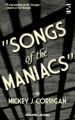 Modern Dreams: Songs of the Maniacs, Mickey J Corrigan