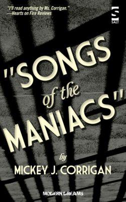 Modern Dreams: Songs of the Maniacs, Mickey J Corrigan