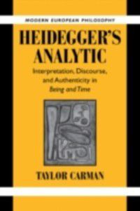 Modern European Philosophy: Heidegger's Analytic, Taylor Carman